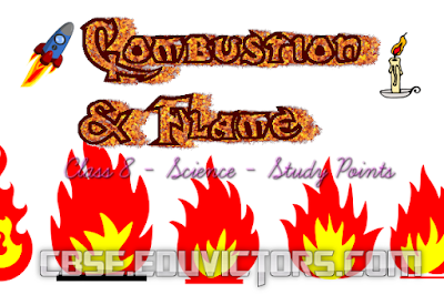 Class 8 - Science - Combustion and Flame - Study Points  (#cbsenotes)(#eduvictors)