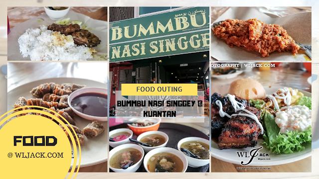 [Food Outing] BUMMBU NASI SINGGEY @ KUANTAN