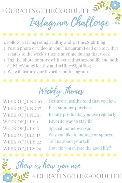 Directions and Weekly Themes for the #CuratingTheGoodLife Instagram Challenge.  Show us how you curate a good life for yourself!  We can't wait to see your ideas | www.livingyoungandhealthy.com
