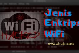Jenis-Jenis Enkripsi Pada Jaringan WiFi (Wireless Security)