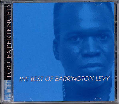 BARRINGTON LEVY - Too Experienced... The Best of Barrington Levy (1998)