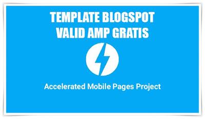 6 Koleksi Template Valid AMP Untuk Blogspot Gratis