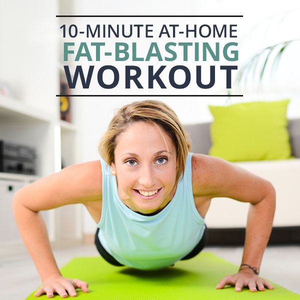 10 Minute At-Home Fat Blasting Workout