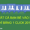 Thêm tất cả bạn bè vào nhóm chỉ bằng một click 2018