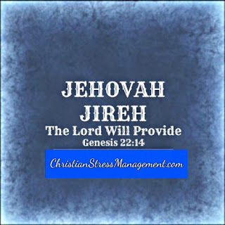 Jehovah Jireh The Lord will provide Genesis 22:14