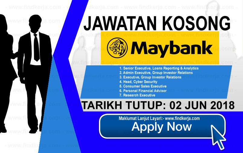 Jawatan Kerja Kosong Maybank - Malayan Banking Berhad logo www.findkerja.com jun 2018