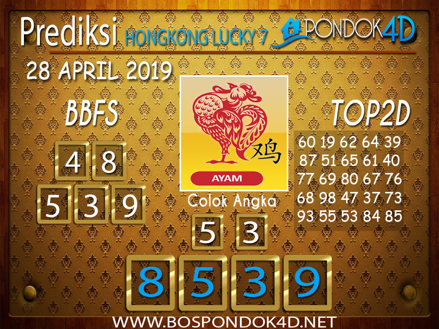 Prediksi Togel HONGKONG LUCKY 7 PONDOK4D 28 APRIL 2019