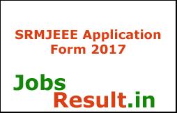 SRMJEEE Application Form 2017