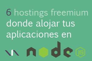 6 alojamientos web gratis y de pago en los que hospedar tus aplicaciones Node.js