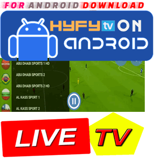 FOR ANDROID DOWNLOAD: Android HYFYTV6 0 IPTV Apk -Update Android Apk
