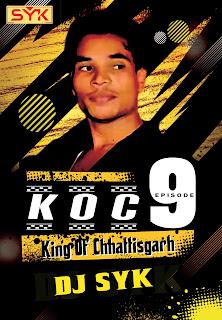 King Of Chhattisgarh Episode 9 The Remix Album DJ SYK