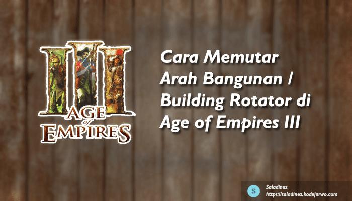 Cara Memutar Arah Bangunan / Building Rotator di Age of Empires III