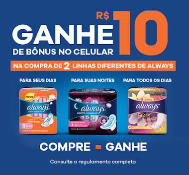 Promoção - Super Bônus Always Ganhe R$10