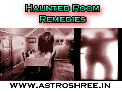 remedies for haunted room, spirit possessed room solutions