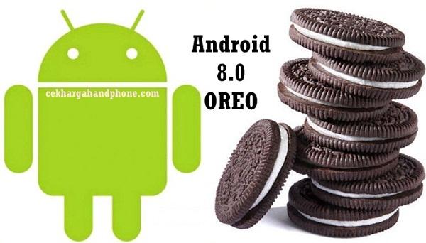 Daftar Smartphone Yang Mendapatkan Update Android 8.0 Oreo
