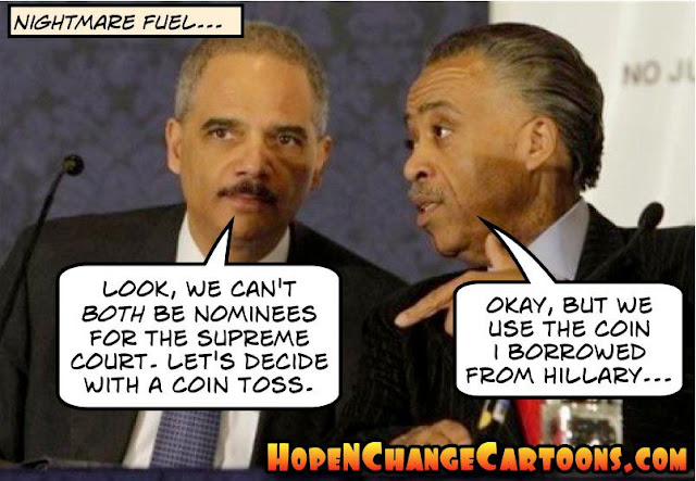 obama, obama jokes, political, humor, cartoon, conservative, hope n' change, hope and change, stilton jarlsberg, scalia, holder, sharpton, supreme court