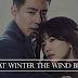 That Winter The Wind Blows (K-Drama)