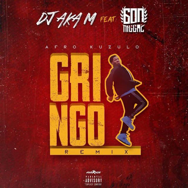 Gringo Remix (Afro Kuzulo) Dj Aka-M Feat 600 Niggaz
