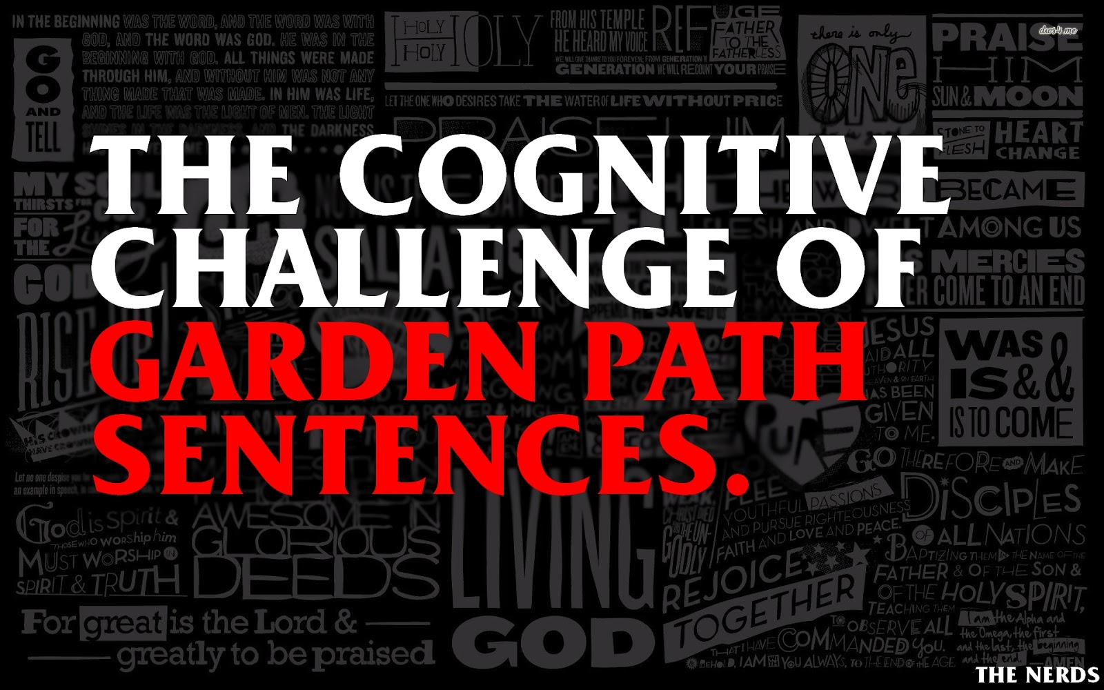 Garden paths the grammatical sentences that mess with our brains what if i told you that we have a blueprint for speaking a language when we come across a grammatical sentence that matches our blueprint malvernweather Images