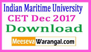 Indian Maritime University CET Dec 2017 Admit Card