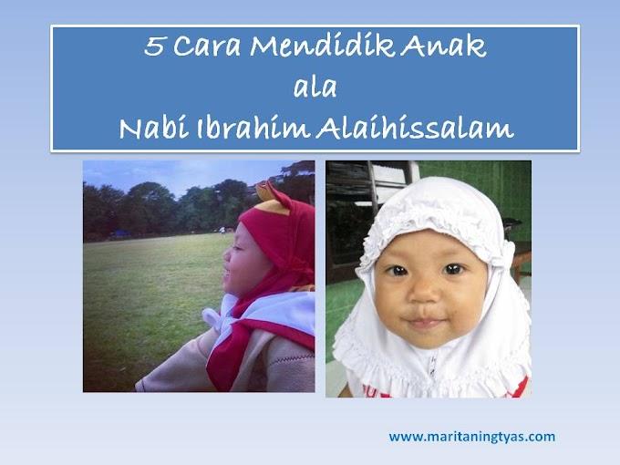 5 Cara Mendidik Anak ala Nabi Ibrahim Alaihissalam