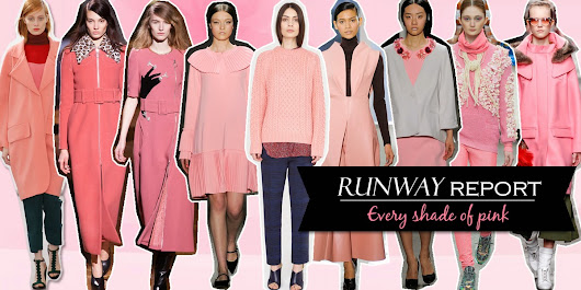 RUNWAY REPORT: EVERY SHADE OF PINK