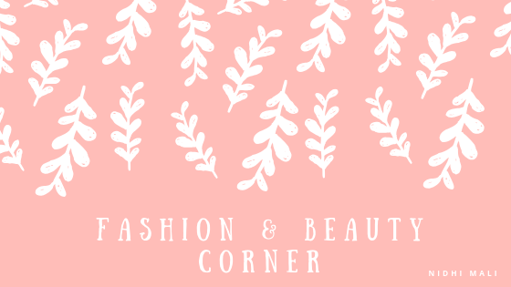 Beauty & Lifestyle Blog | Beauty Tips | DIY | Fashion & Beauty Corner | Nidhi Mali