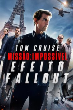 Missão: Impossível - Efeito Fallout Torrent - WEB-DL 720p/1080p Dual Áudio