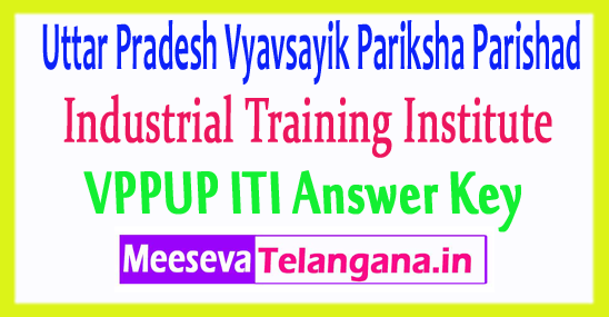 Uttar Pradesh Vyavsayik Pariksha Parishad Industrial Training Institute ITI Answer Key 2018 Download