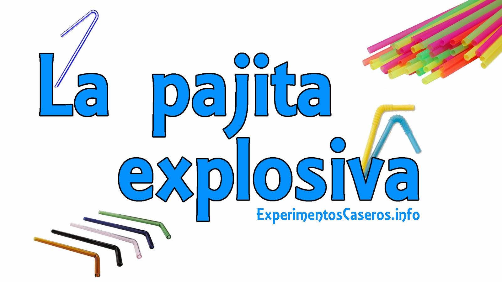 La pajita explosiva, experimento, experimentos, experimentos caseros, experimentos de física, experimentos para niños, feria de ciencias, experimentos divertidos
