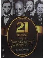 21 Bí Mật Của Những Nhà Diễn Thuyết Tài Ba Nhất Lịch Sử - James C. Humes