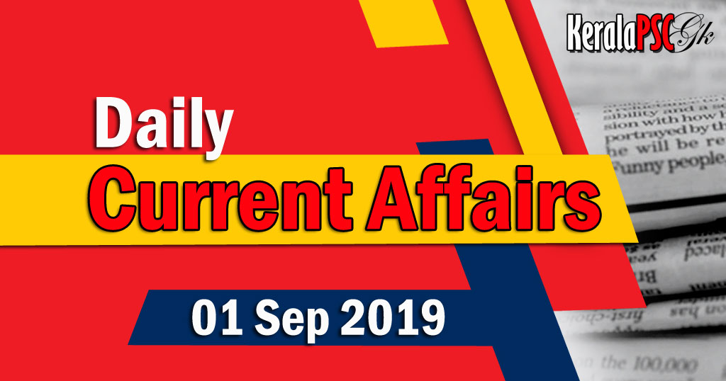 Kerala PSC Daily Malayalam Current Affairs 01 Sep 2019