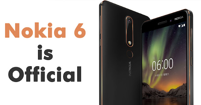 Nokia 6 (2018) Launched: Specifications & Price