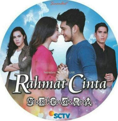 Lagu Terbaru Ost Sinetron Rahmat Cinta Sctv