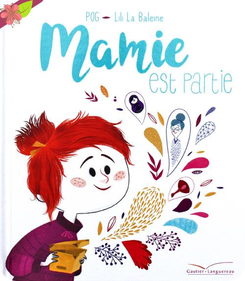Mamie est partie de POG et Lili La Baleine - éditions Gautier-Languereau