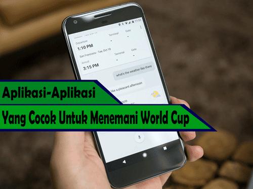 Aplikasi-Aplikasi yang Cocok Untuk Menemani World Cup