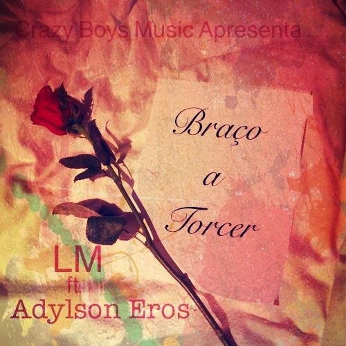 LM ft Adylson Eros - Braço a torcer / ANGOLA