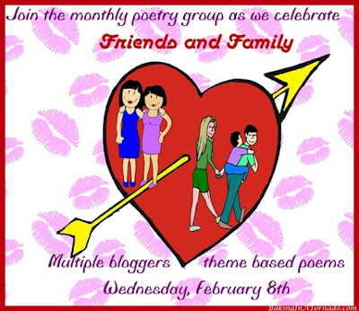 Monthly poetry group, multiple bloggers, theme based poems. February 2017 theme is Friends and Family | Presented by www.BakingInATornado.com | #poem #poetry