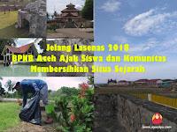 Jelang Lasenas 2018, BPNB Aceh Ajak Siswa dan Komunitas Membersihkan Situs Sejarah