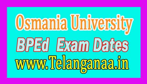 Osmania University OU BPEd 1st 2nd 3rd Sem Exam Schedule 2016 Download