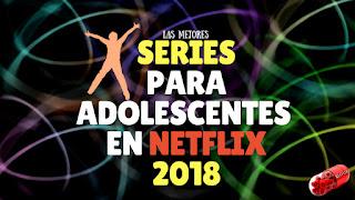 Series para adolescentes Netflix 2018.