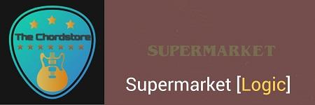 SUPERMARKET Guitar Chords ACCURATE | [Logic]