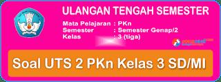 Soal UTS PKn Kelas 3 SD Semester 2 Terbaru dan Kunci Jawaban