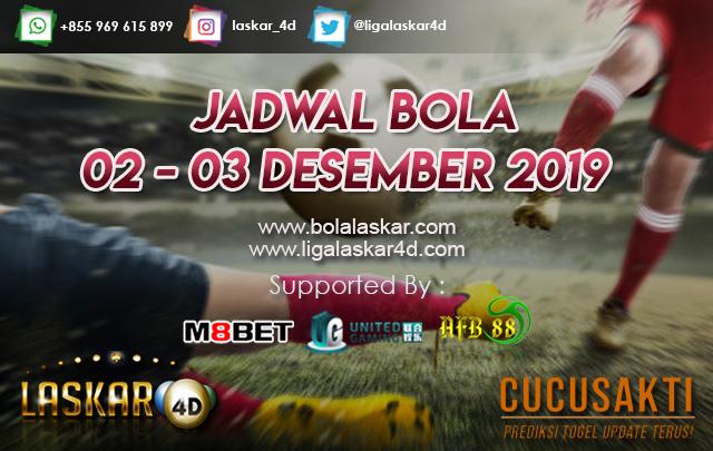 JADWAL BOLA JITU TANGGAL 02 – 03 Desember 2019