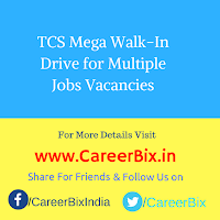 TCS Mega Walk-In Drive for Multiple Jobs Vacancies