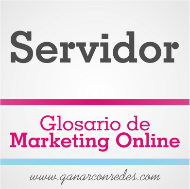 Servidor | Glosario de marketing Online