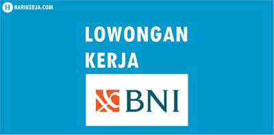 Lowongan Kerja Bank BNI Terbaru Juli 2017