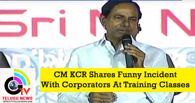 CM KCR Shares Funny Incident With Corporators At Training Classes | Hyderabad