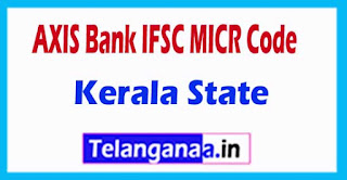 AXIS BANK IFSC MICR Code Kerala State