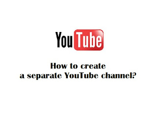 how to create a separate youtube channel